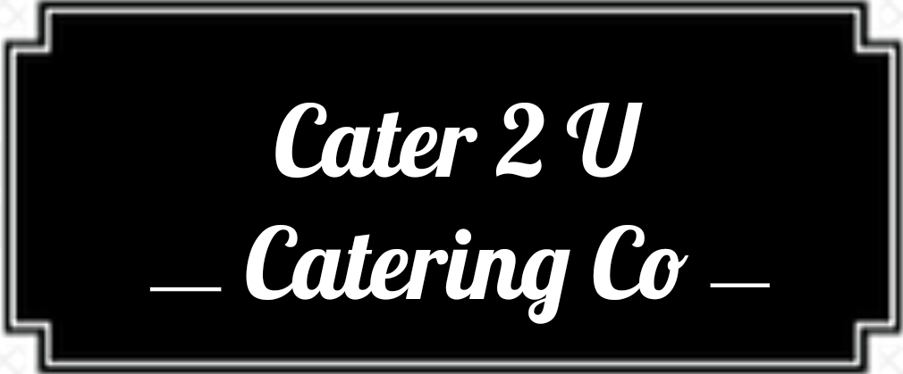 Cater 2 U Catering Co.