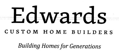 Edwards Custom Home Builders