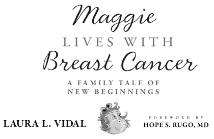 Maggie Lives with Breast Cancer - Laura Vidal