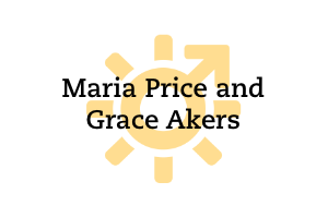 Maria Price and Grace Akers