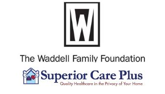 The Waddell Family Foundation & Superior Care Plus